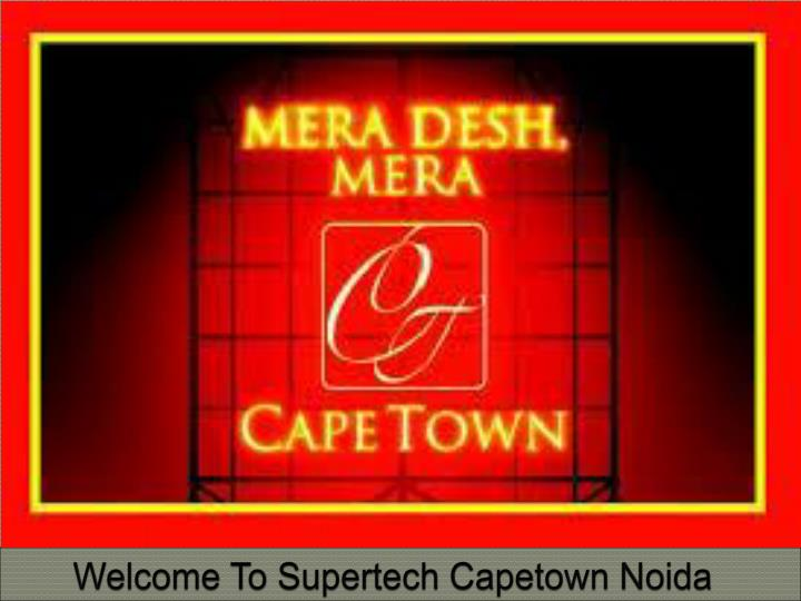 Welcome to supertech capetown noida