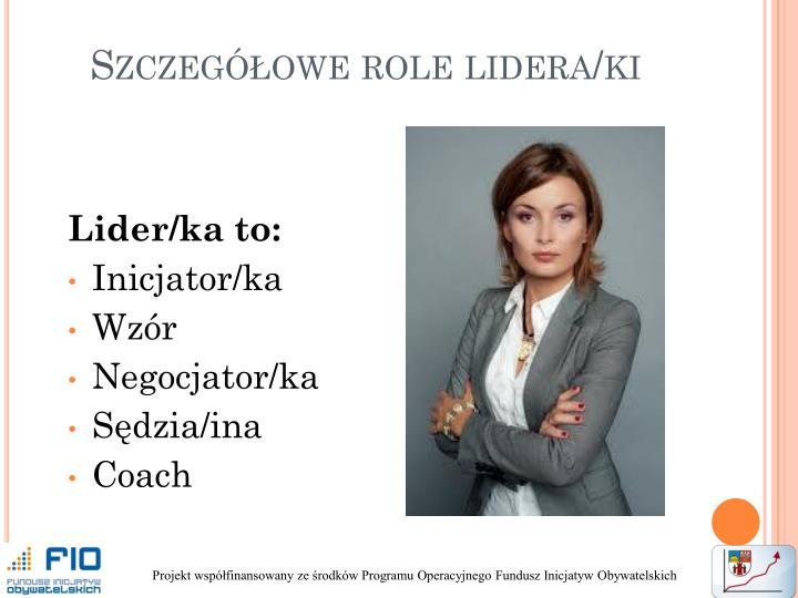 Szczegółowe role lidera/ki