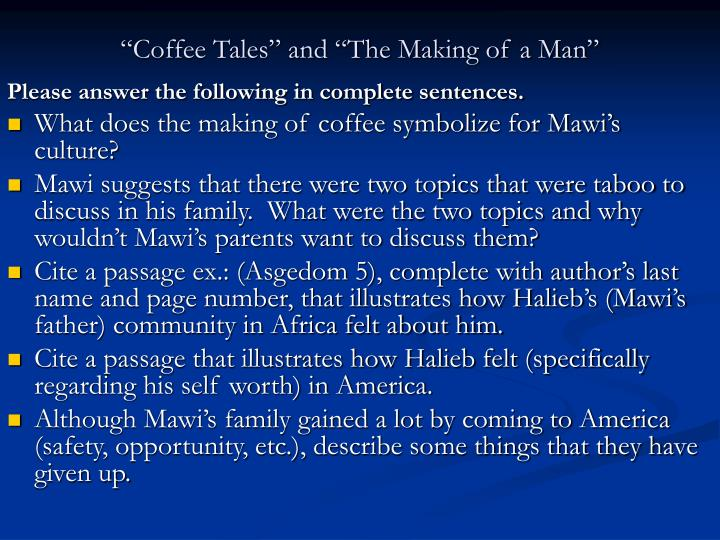 """""""Coffee Tales"""" and """"The Making of a Man"""""""