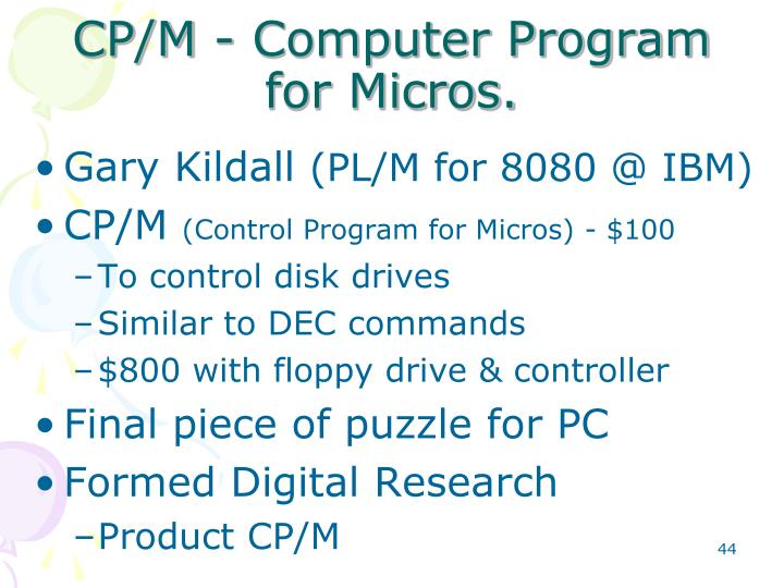 CP/M - Computer Program for Micros.