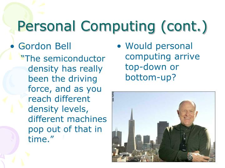 Personal Computing (cont.)