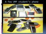 a few ump student s phone