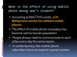 what is the effect of using mobile phone among ump s student
