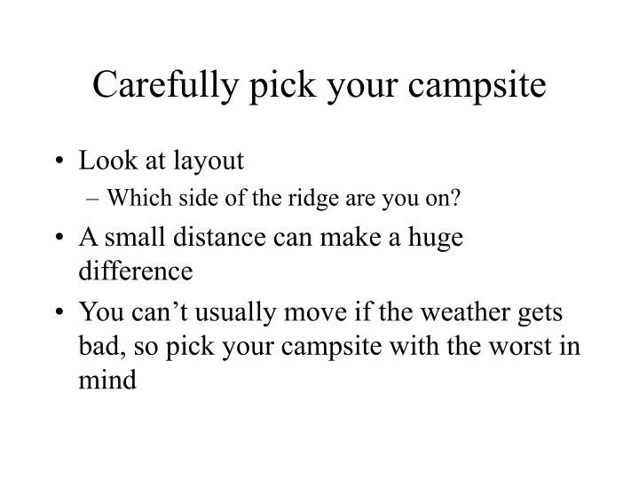 Carefully pick your campsite