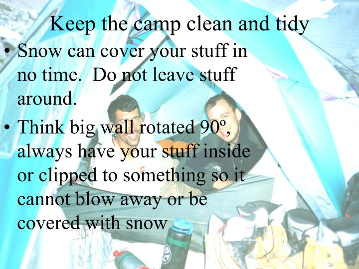 Keep the camp clean and tidy
