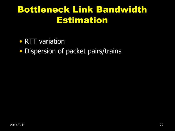 Bottleneck Link Bandwidth Estimation