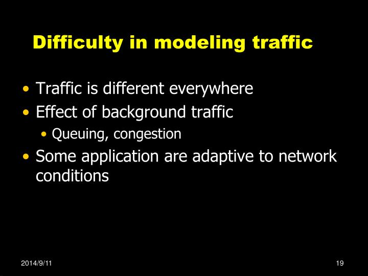 Difficulty in modeling traffic