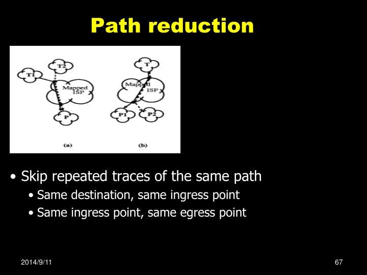 Path reduction
