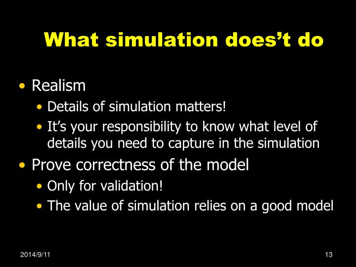What simulation does't do