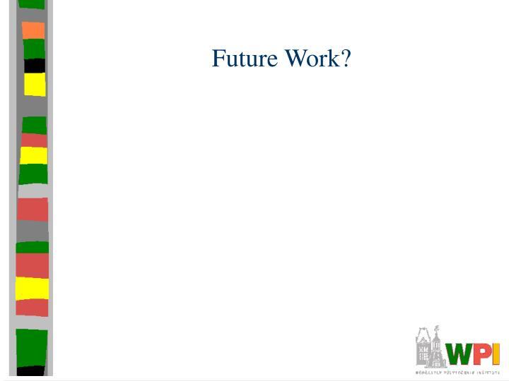 Future Work?