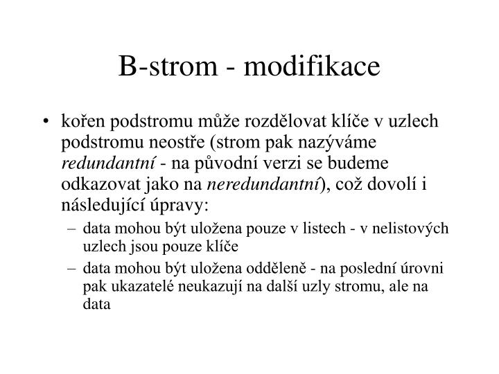 B-strom - modifikace