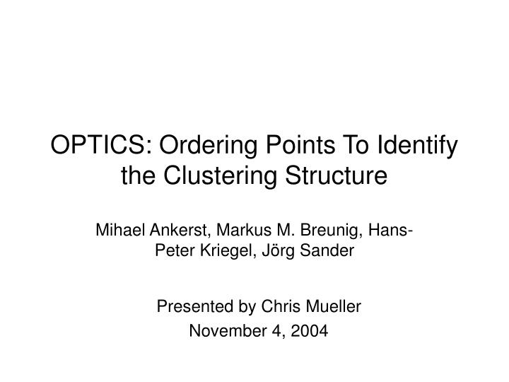 Optics ordering points to identify the clustering structure