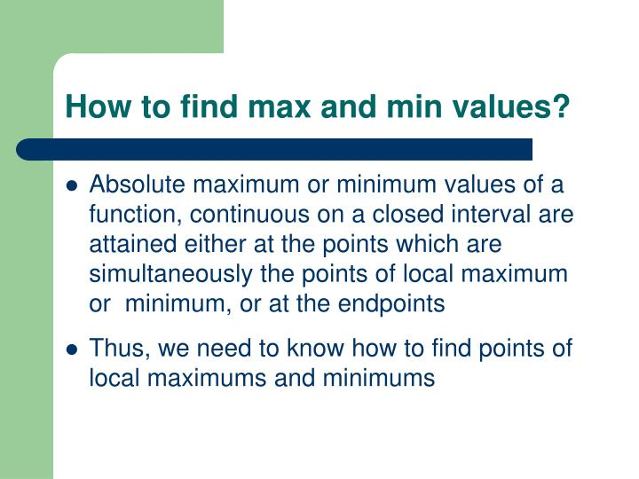 How to find max and min values?