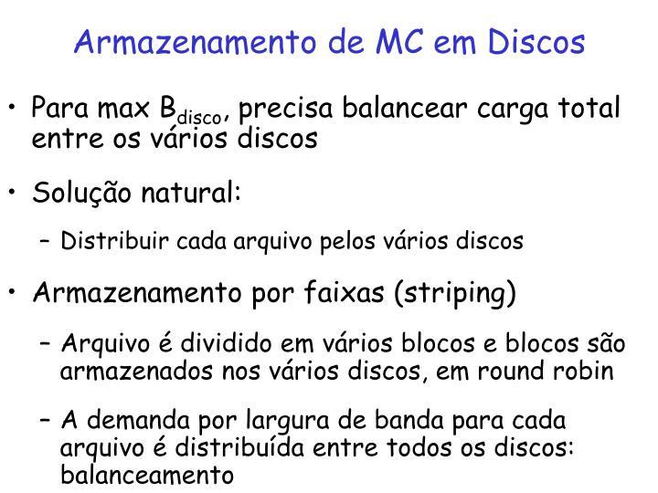 Armazenamento de MC em Discos