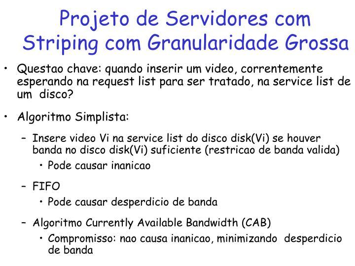 Projeto de Servidores com            Striping com Granularidade Grossa