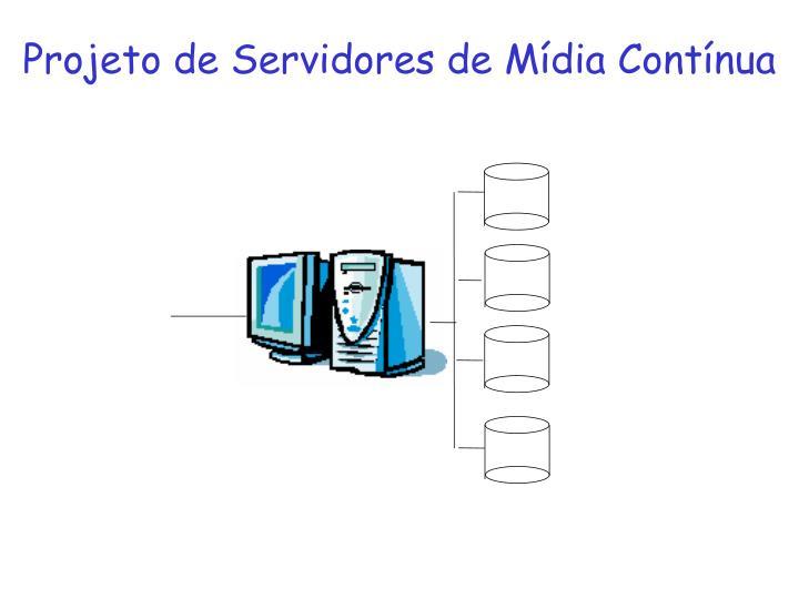 Projeto de servidores de m dia cont nua