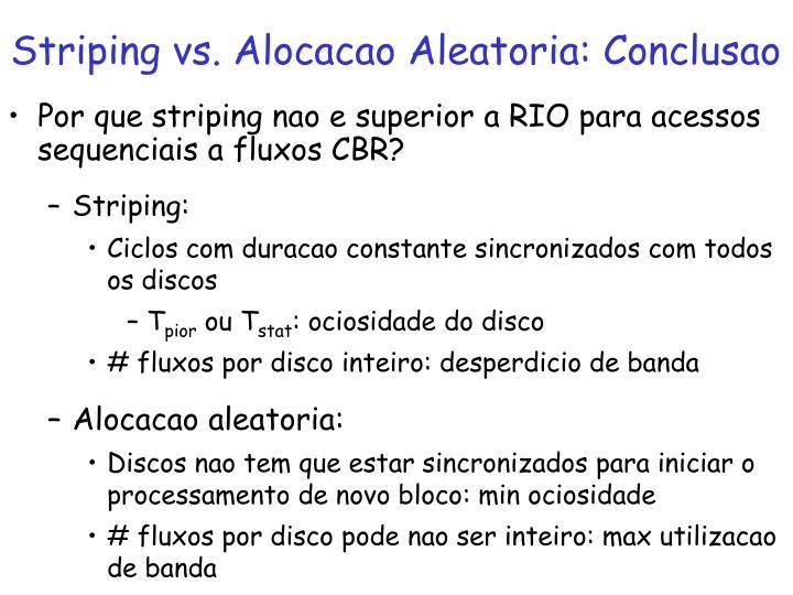 Striping vs. Alocacao Aleatoria: Conclusao