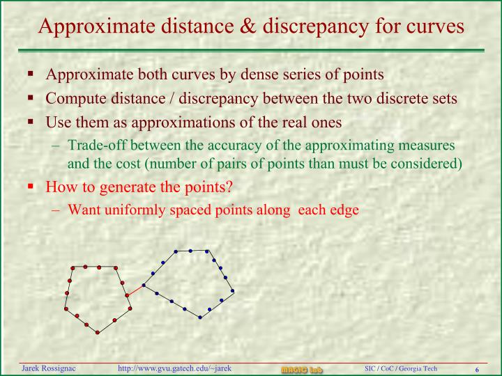 Approximate distance & discrepancy for curves