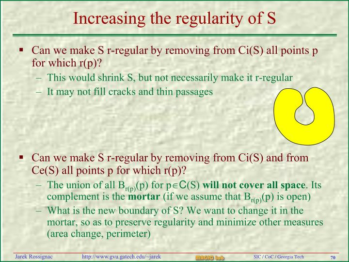 Increasing the regularity of S