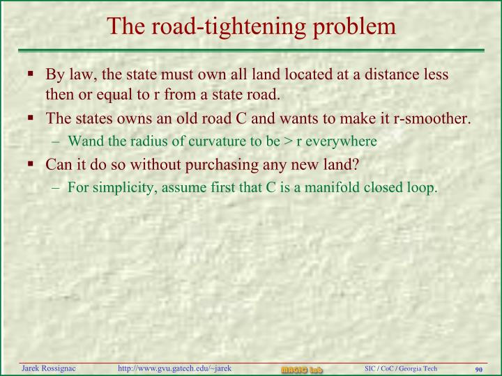 The road-tightening problem