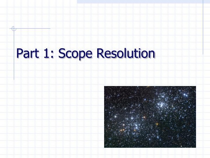 Part 1: Scope Resolution