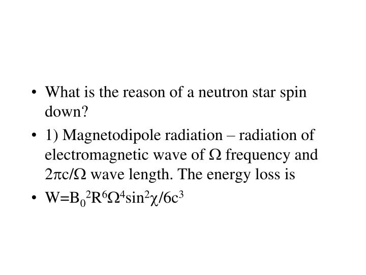 What is the reason of a neutron star spin down?