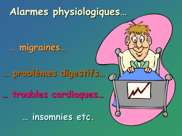 Alarmes physiologiques…