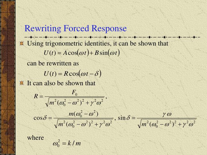 Rewriting Forced Response