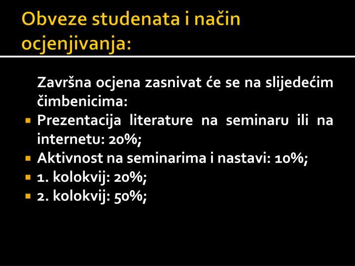 Obveze studenata i način ocjenjivanja: