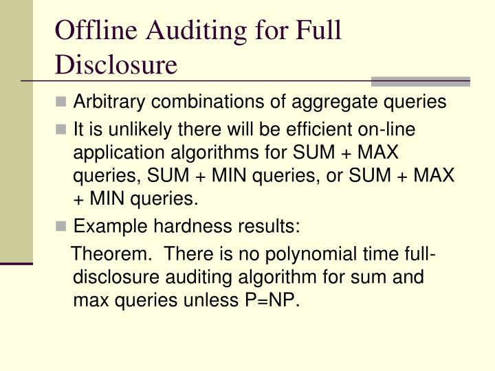 Offline Auditing for Full Disclosure