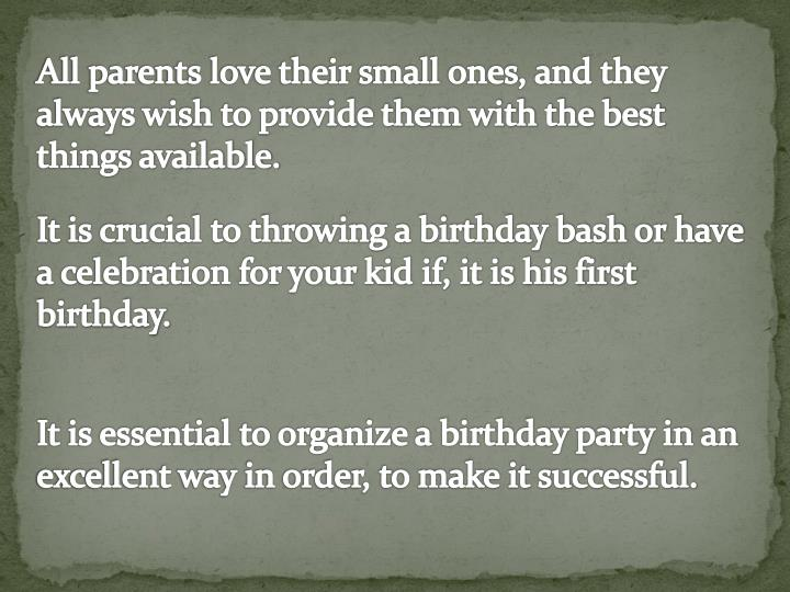 All parents love their small ones, and they always wish to provide them with the best things availab...