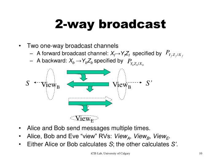 2-way broadcast