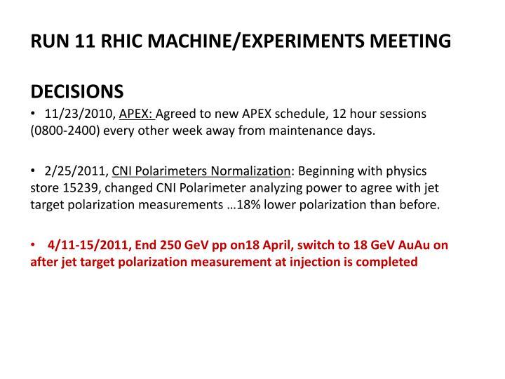 Run 11 rhic machine experiments meeting decisions