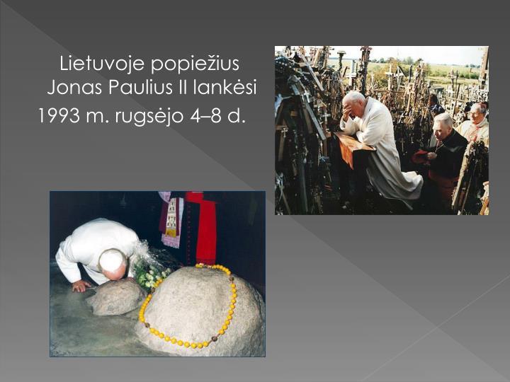 Lietuvoje popiežius Jonas Paulius II lankėsi