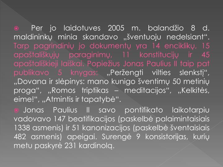"""Per jo laidotuves 2005 m. balandžio 8 d. maldininkų minia skandavo """"šventuoju nedelsiant""""."""