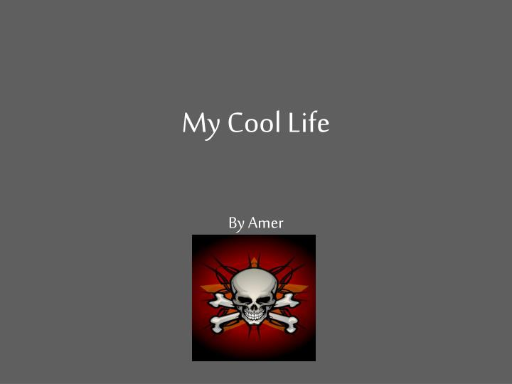 my cool life
