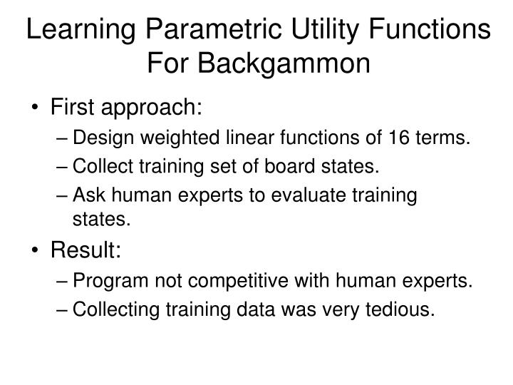 Learning Parametric Utility Functions For Backgammon