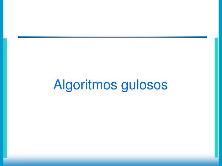 Algoritmos gulosos