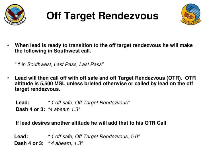 Off Target Rendezvous