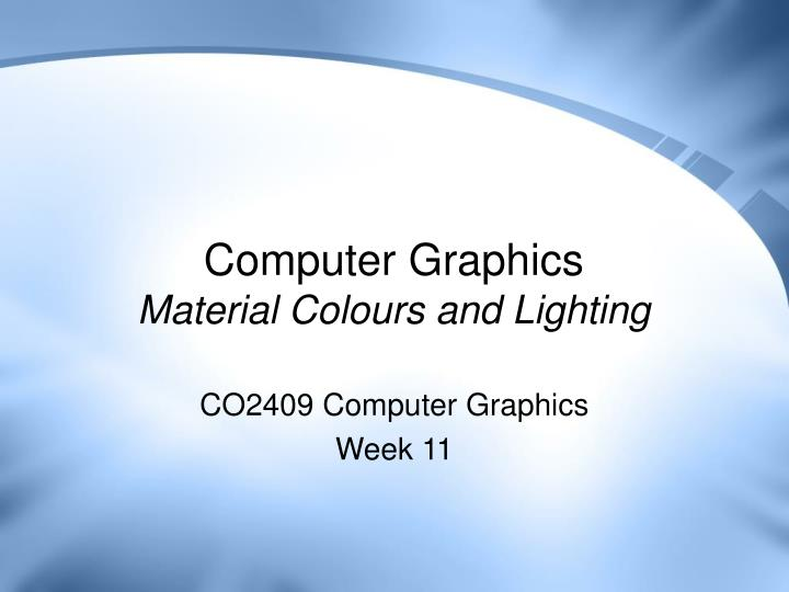 Computer graphics material colours and lighting