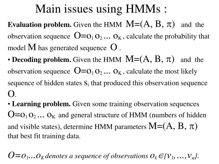 Main issues using HMMs :