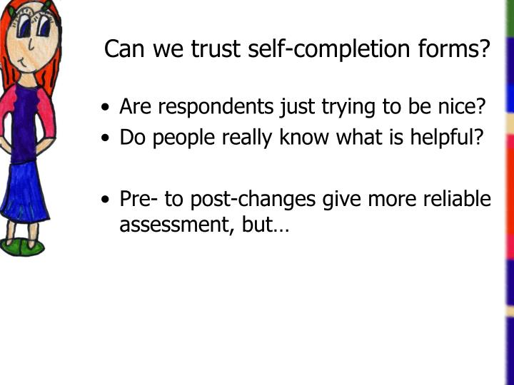 Can we trust self-completion forms?