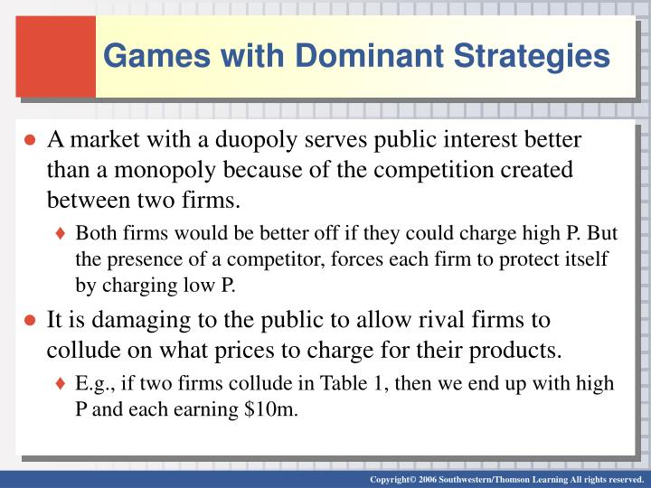 Games with Dominant Strategies