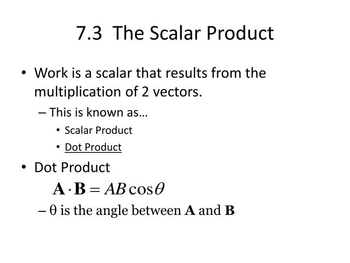 7.3  The Scalar Product
