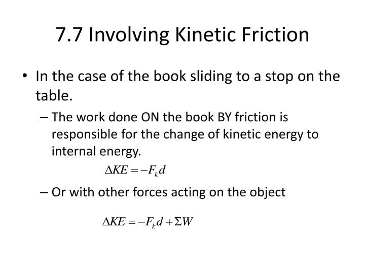 7.7 Involving Kinetic Friction