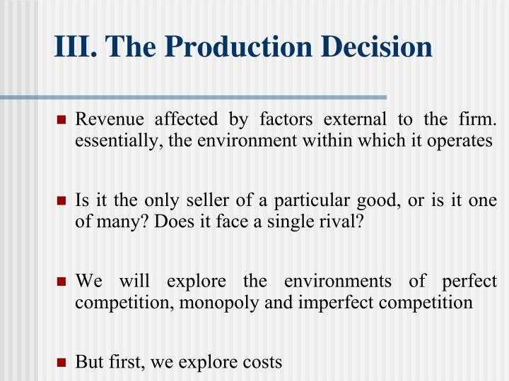 III.The Production Decision