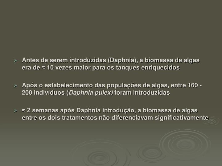 Antes de serem introduzidas (Daphnia), a biomassa de algas era de
