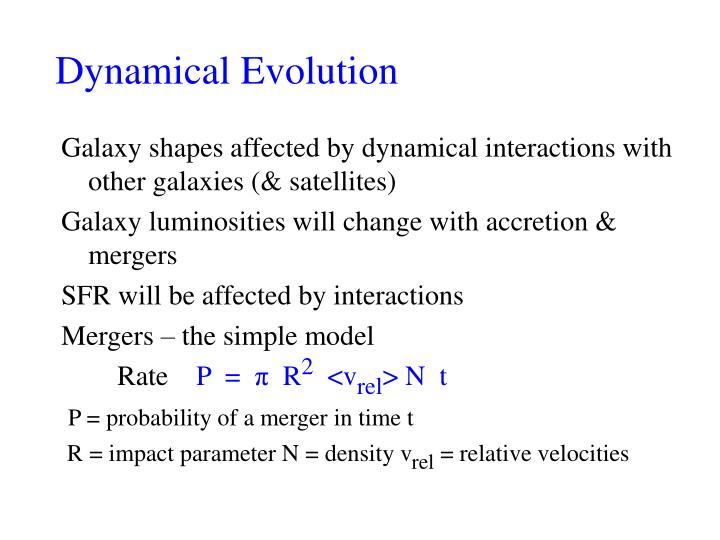 Dynamical evolution