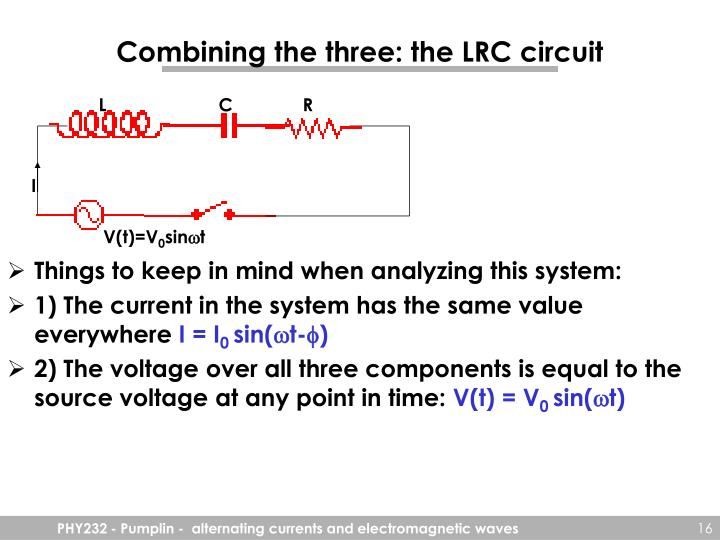 Combining the three: the LRC circuit