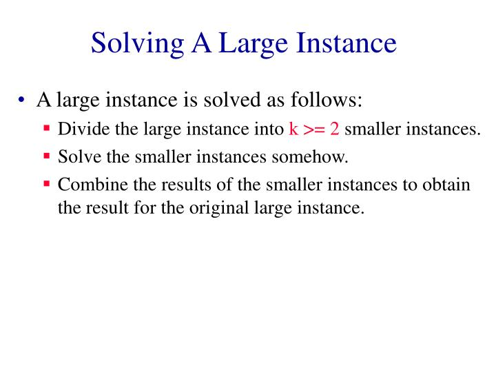 Solving A Large Instance